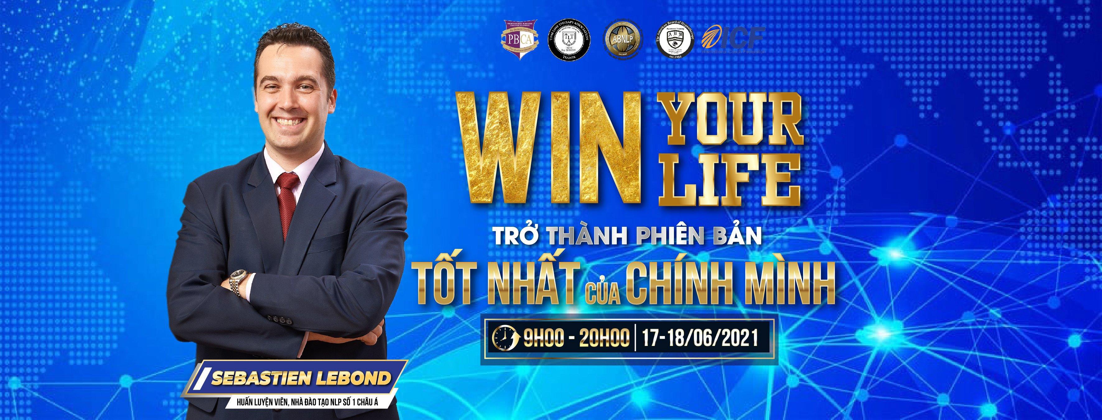 WIN YOUR LIFE - TRỞ THÀNH PHIÊN BẢN TỐT NHẤT CỦA CHÍNH MÌNH