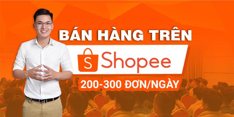 Bán Hàng Trên Shopee: 200-300 Đơn/Ngày