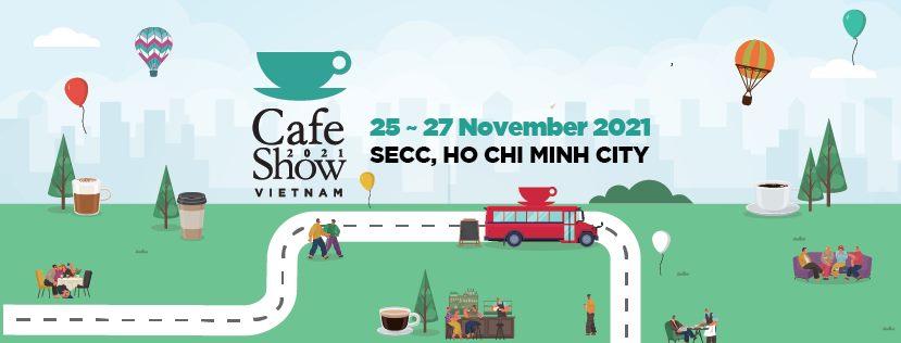 TRIỂN LÃM QUỐC TẾ CAFE SHOW VIETNAM 2021