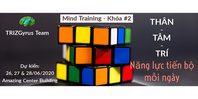 """MIND Training """"THÂN-TÂM-TRÍ & NĂNG LỰC TIẾN BỘ TỪNG NGÀY"""" Khóa 2"""