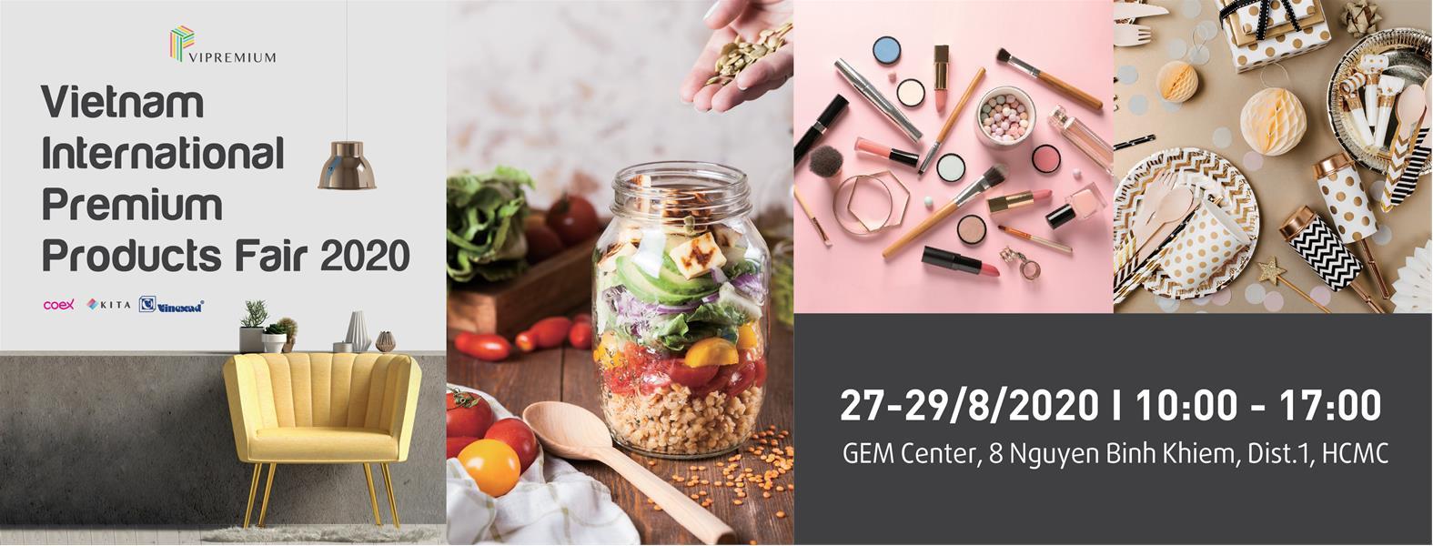 Triển lãm Quốc tế Nguồn cung ứng Sản phẩm Cao cấp - VIPREMIUM 2020