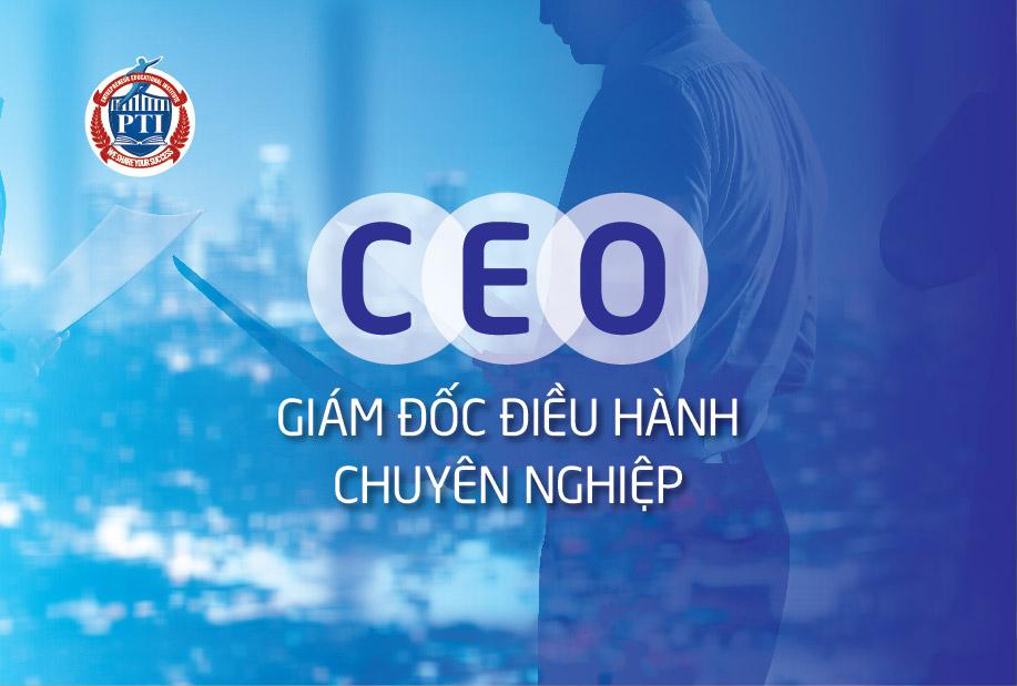 Chương trình đào tạo: CEO - Giám Đốc Điều Hành Chuyên Nghiệp